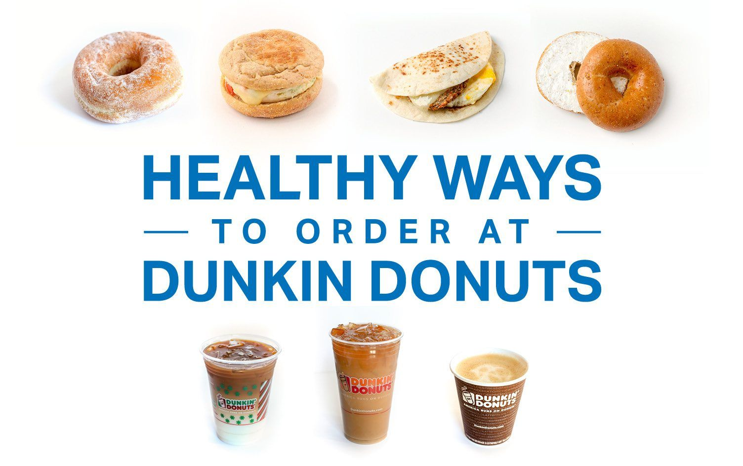 The Healthiest Ways to Order at Dunkin' Donuts Healthy