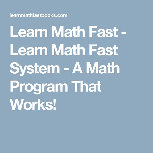Learn Math Fast - Learn Math Fast System - A Math Program That Works ...