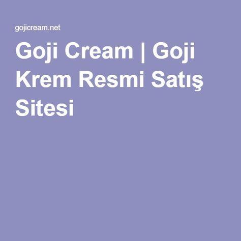 Goji Cream - Goji Krem Resmi Satış Sitesi - Krem, Jelsa..