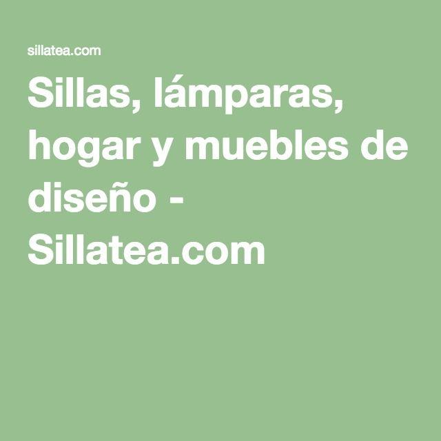 Sillas, lámparas, hogar y muebles de diseño - Sillatea.com