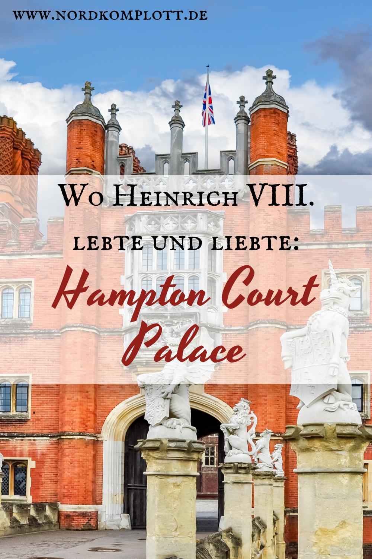 Wo Heinrich Viii Lebte Und Liebte Hampton Court Palace London Sehenswurdigkeiten Sightseeing London London