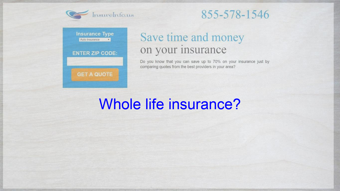 Whole Life Insurance Life Insurance Quotes Term Life Insurance