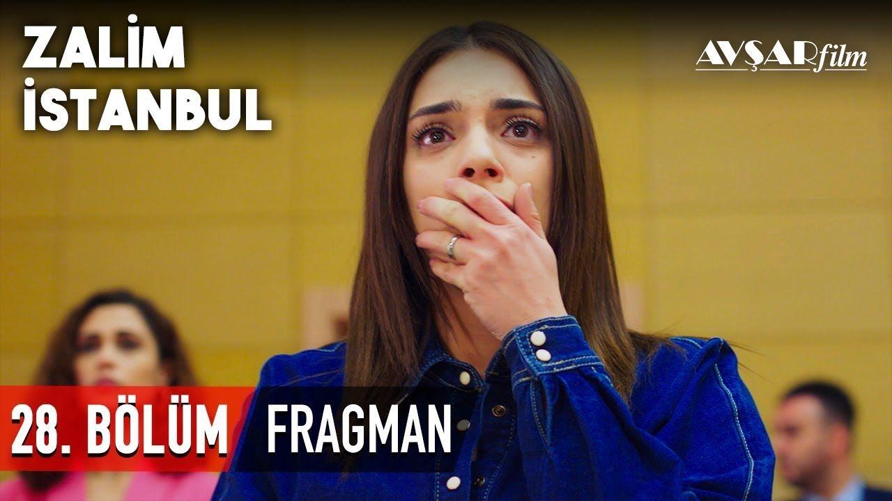 Zalim Istanbul 28 Bolum Fragmani Hd Istanbul Film Biyografiler