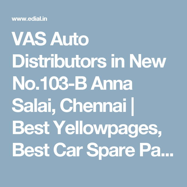 VAS Auto Distributors in New No.103-B Anna Salai, Chennai | Best ...