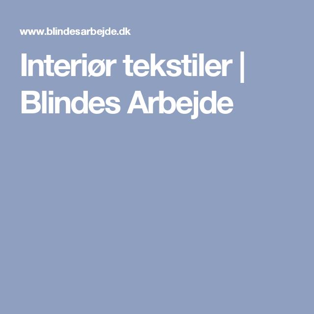 Interiør tekstiler | Blindes Arbejde