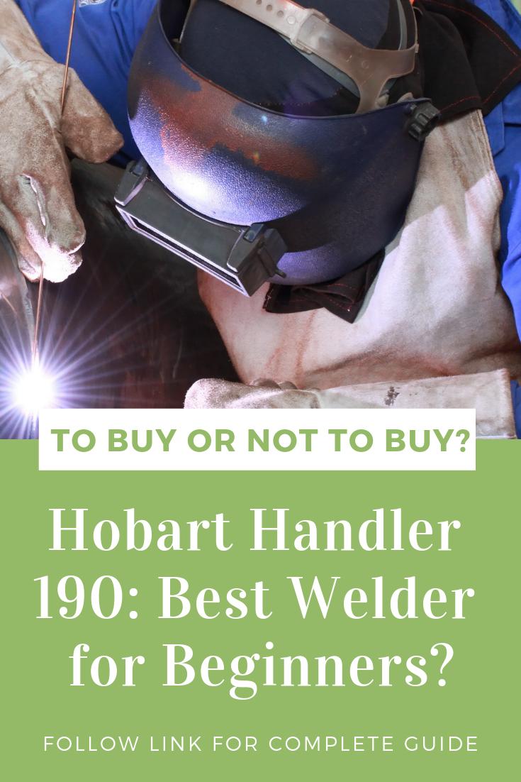 Hobart Handler 190 Review: Best Welder for Beginners ...