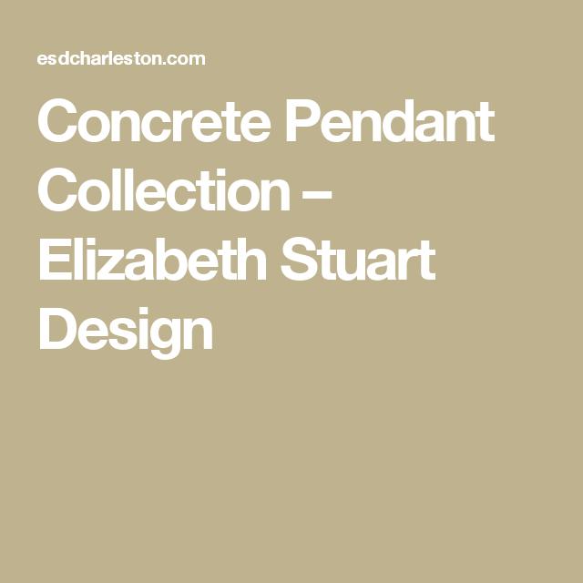 Concrete Pendant Collection – Elizabeth Stuart Design