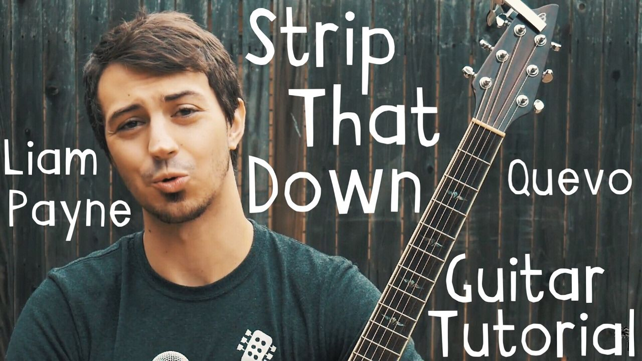 Strip That Down Guitar Tutorial By Liam Payne Quevo Strip That Down Guitar Tutorial Guitar Guitar Lessons
