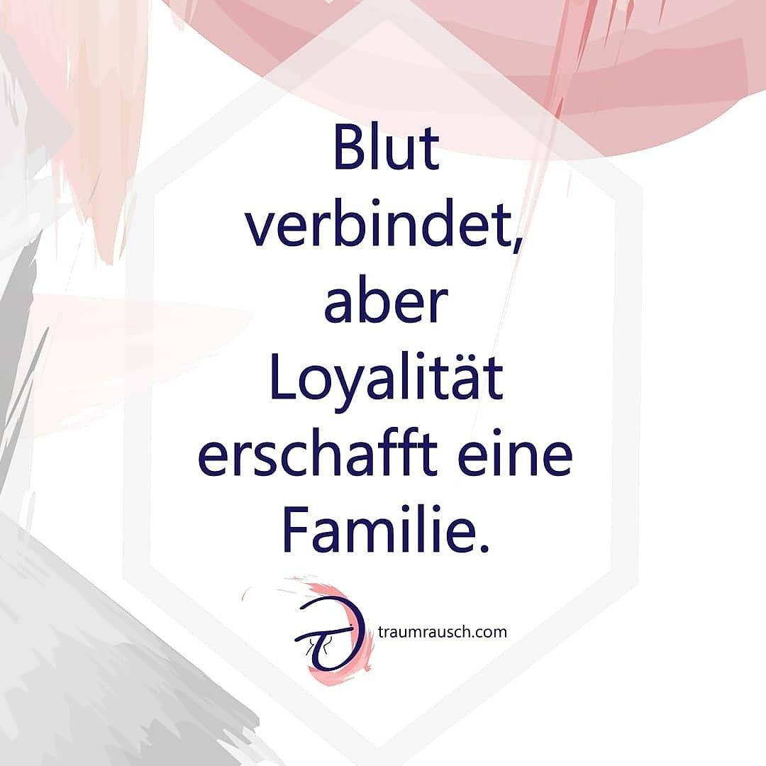 Blut Verbindet Aber Loyalitat Erschafft Eine Familie Zitate Nachdenken Zitat Familie Loyalitat Zitate