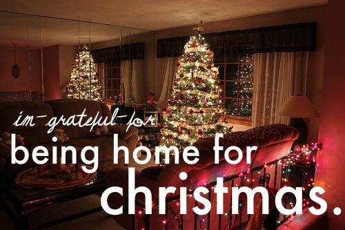 It's always good to be at home for Christmas. =)