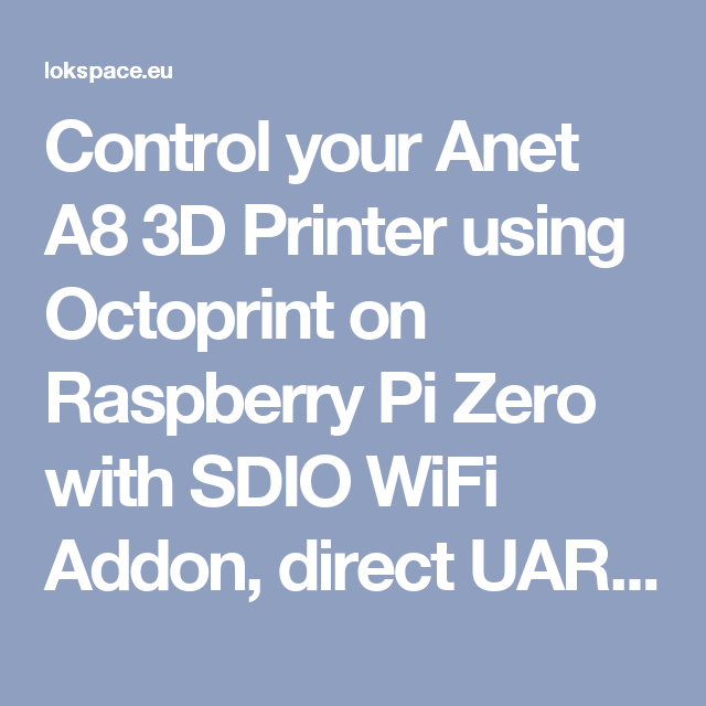 Control your Anet A8 3D Printer using Octoprint on Raspberry