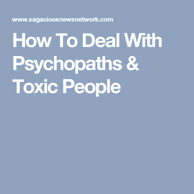 How To Deal With Psychopaths & Toxic People | Bullying, DV
