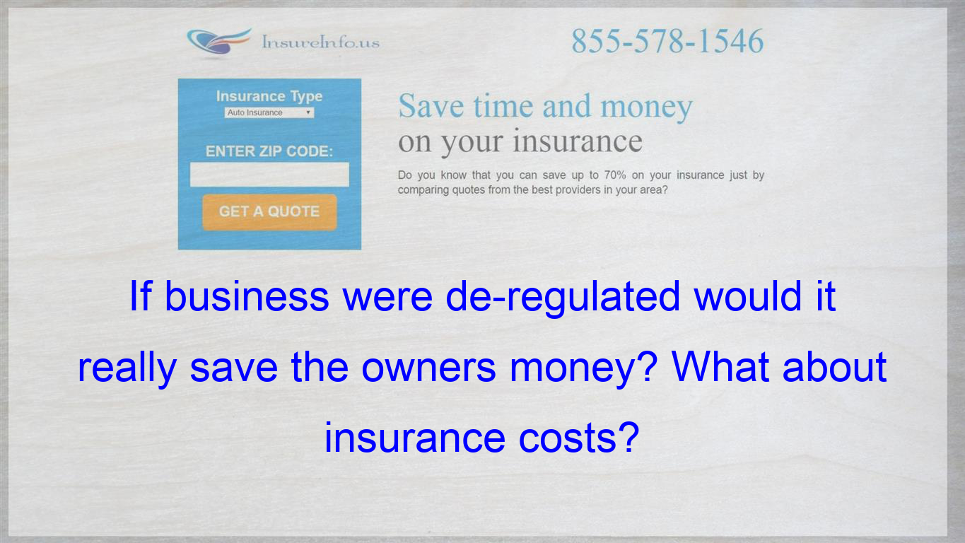 If business were deregulated would it really save the