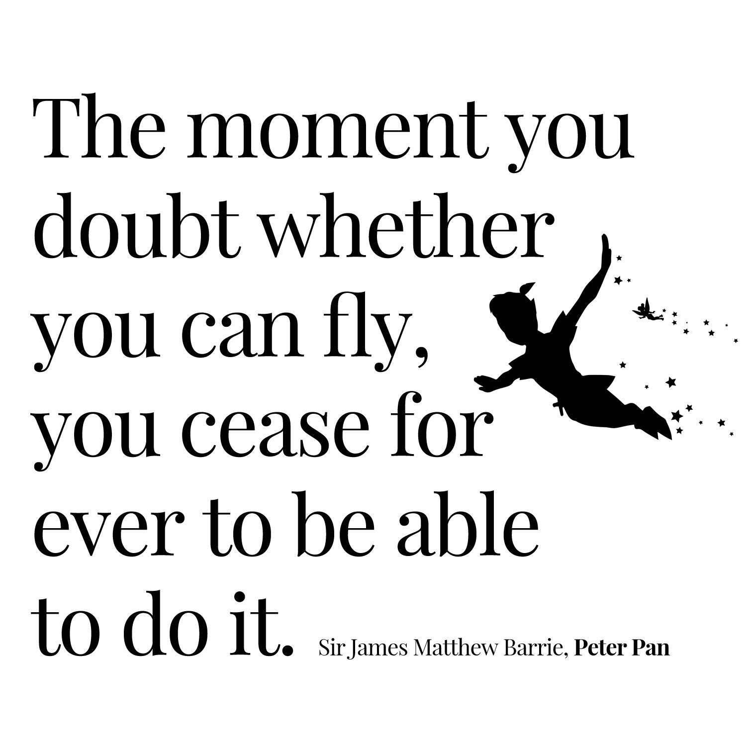 Thoughtoftheday The Moment You Doubt Whether You Can Fly You Cease For Ever To Be Able To Do It Inspiring Quotes About Life Classroom Quotes Powerful Words