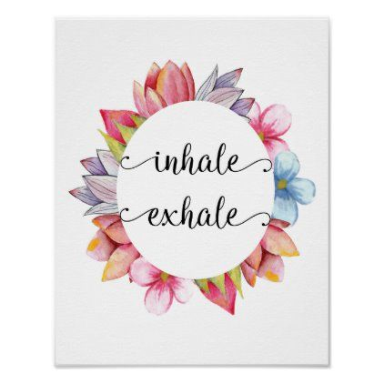 Inhale Exhale Yoga Quotes Meditation Floral Poster | Zazzle.com