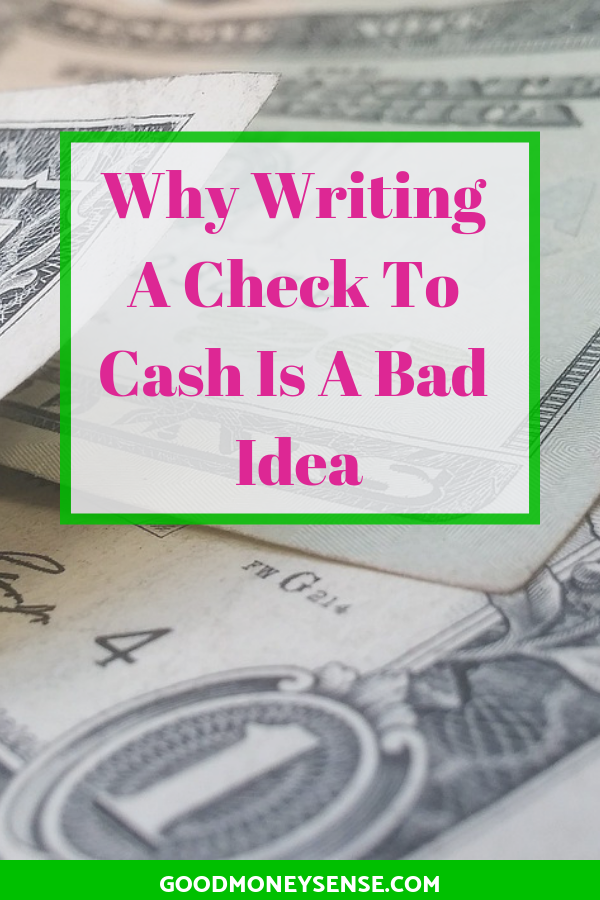 Why You Should Never Write A Check For Cash In 2020 Money Sense Writing Checks Writing