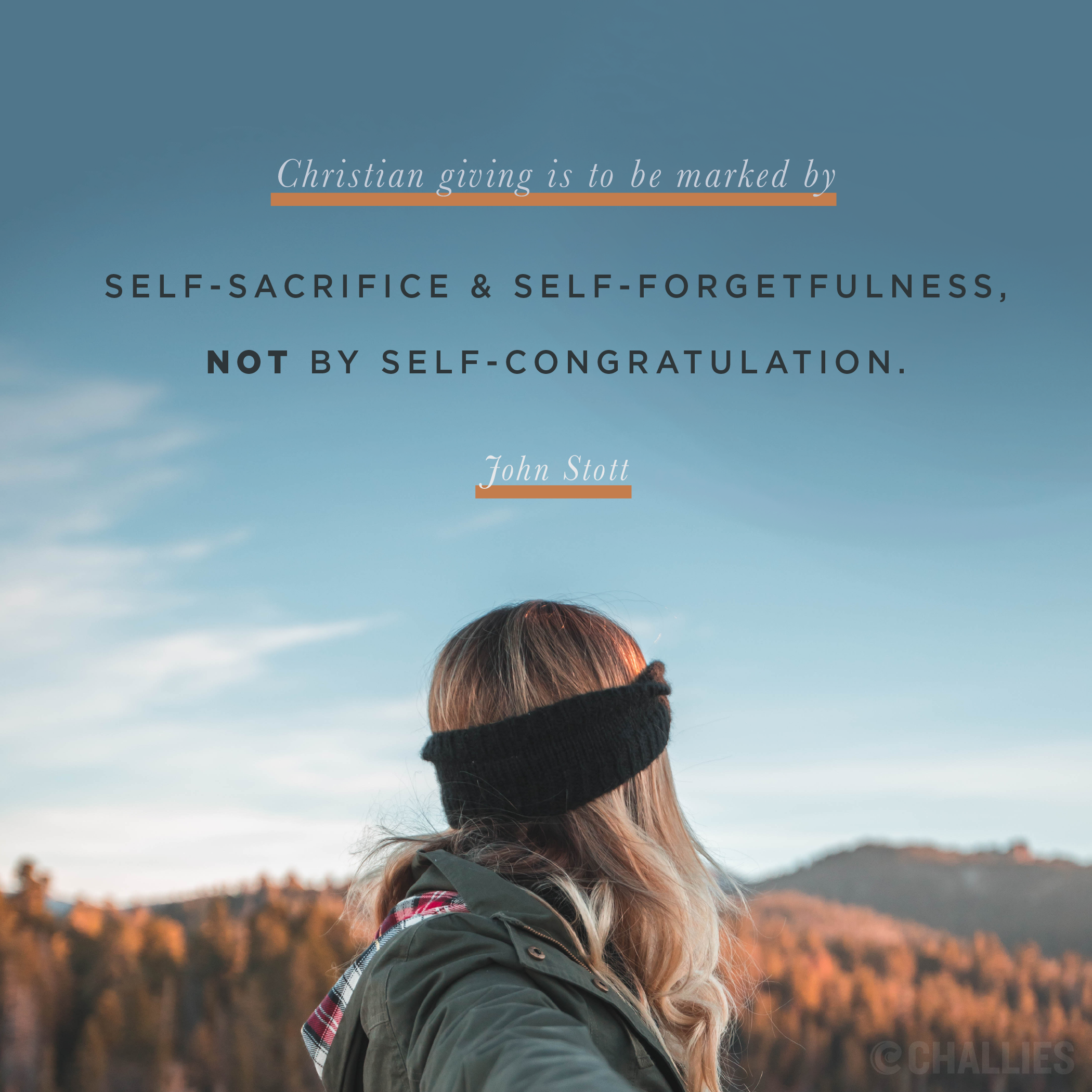 Christian Giving Is To Be Marked By Self Sacrifice And Self Forgetfulness Not By Self Congratulation John S Prayer Scriptures Cool Words Reformed Theology