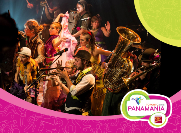 #CFG – #TO2015 – Panamania 35 Days of Music, Theatre, Dance and More – August 7-15, 2015
