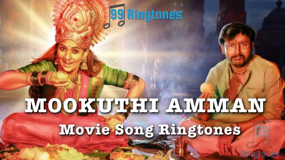 Mookuthi Amman Tamil Movie Ringtones Download Movie Ringtones Tamil Movies Movie Songs