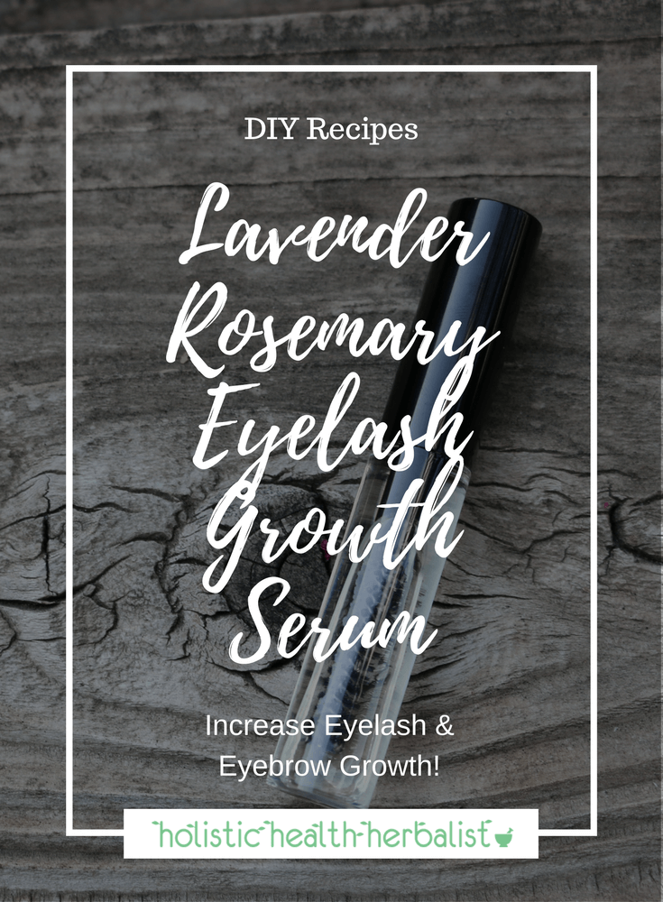 76ba0939e27 Lavender Rosemary Eyelash Growth Serum - Learn how to make a simple yet  effective serum recipe that encourages increased hair growth and get the  long lashes ...