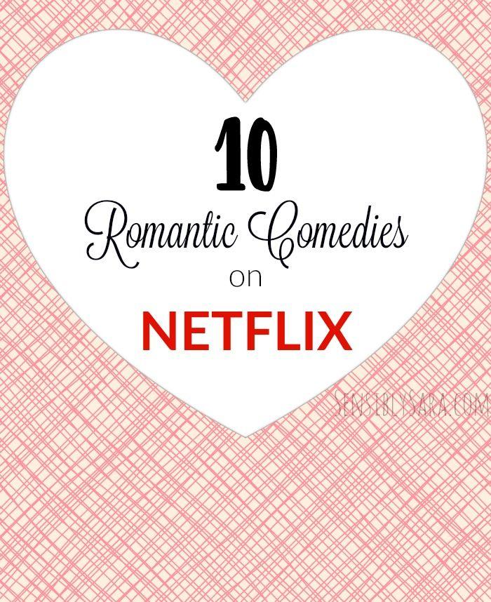 Top 10 Romantic Comedies on Netflix #StreamTeam