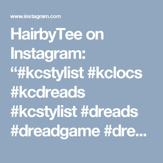 """HairbyTee on Instagram: """"#kcstylist #kclocs #kcdreads #kcstylist #dreads #dreadgame #dreadlocks #dreadsbytee #dreadstylesformen #dreadstyles"""""""