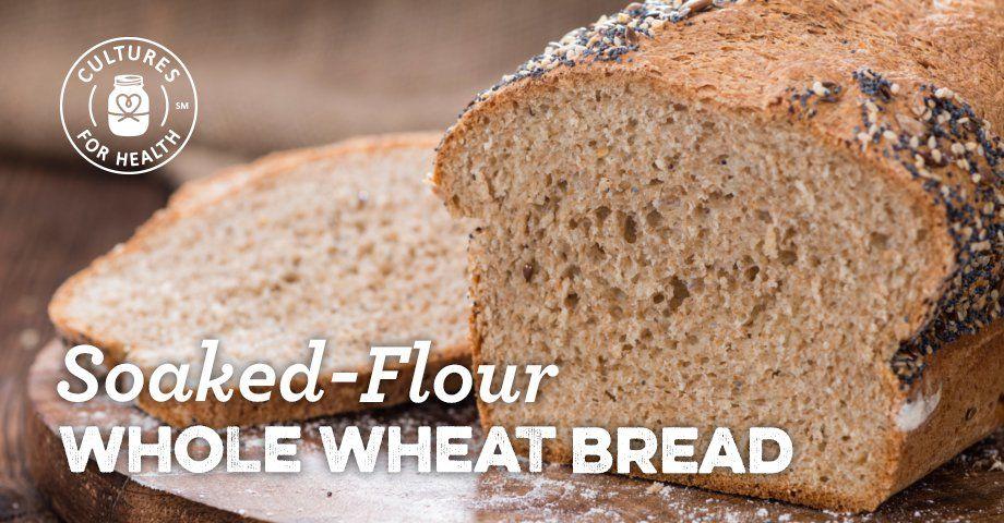 Soaked Flour Whole Wheat Bread Recipe Whole Wheat Bread Fermented Bread Bread