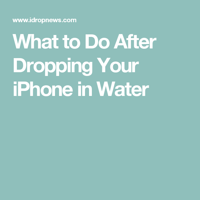 What to Do After Dropping Your iPhone in Water