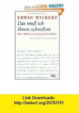 Das mu� ich Ihnen schreiben (9783421058577) Erwin Wickert , ISBN-10: 3421058571  , ISBN-13: 978-3421058577 ,  , tutorials , pdf , ebook , torrent , downloads , rapidshare , filesonic , hotfile , megaupload , fileserve