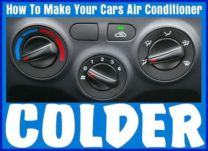 How Can I Make My Cars Air Conditioner Colder