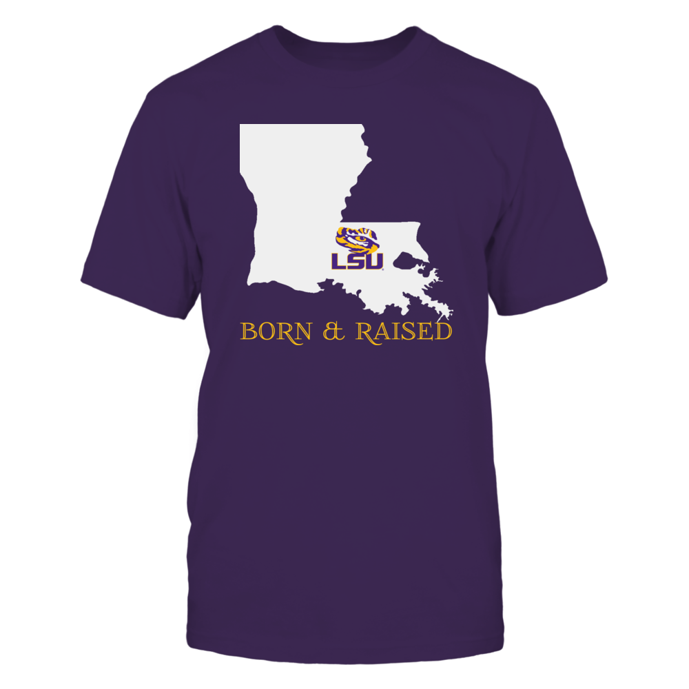LSU TIGERS tshirt Born and Raised in Louisiana State 100% Designed & Printed in the USA Cool gift for LA fans