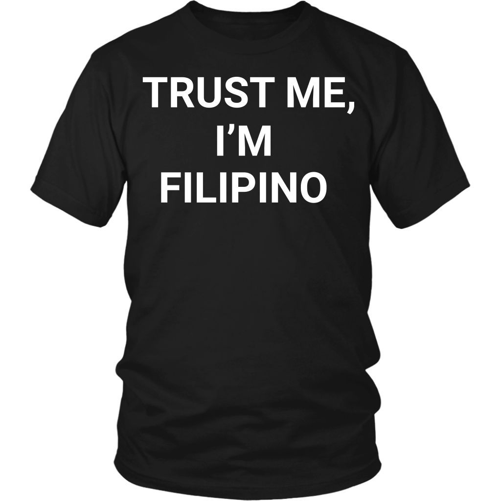 Trust me, I'm Filipino District Unisex Shirt
