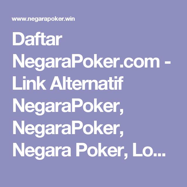 Daftar Negarapoker Com Link Alternatif Negarapoker Negarapoker Negara Poker Login Negarapoker Poker Agen Online