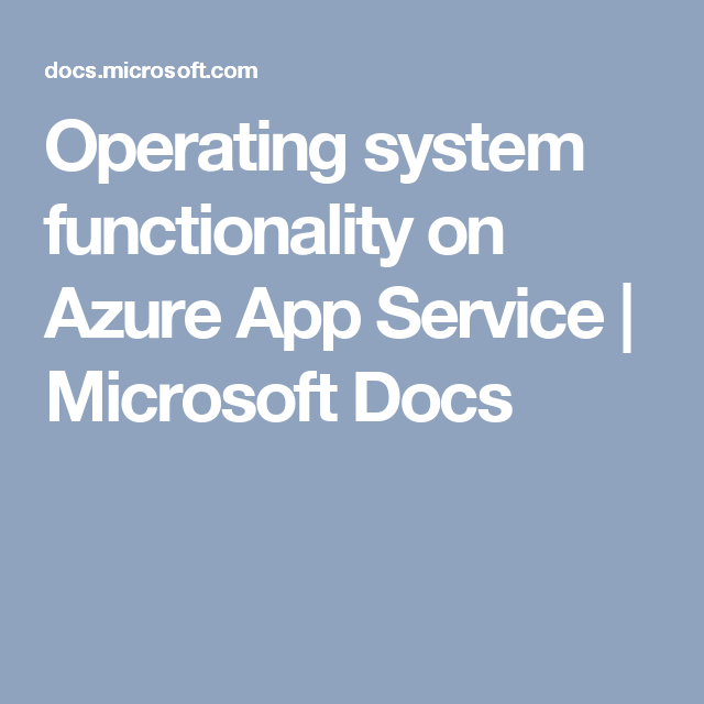 Operating system functionality on Azure App Service