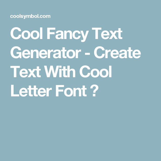 Cool Fancy Text Generator Create Text With Cool Letter Font