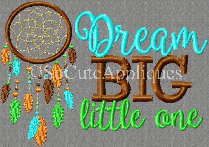 Dream BIG little one Dream Catcher 5x7: So Cute Appliques
