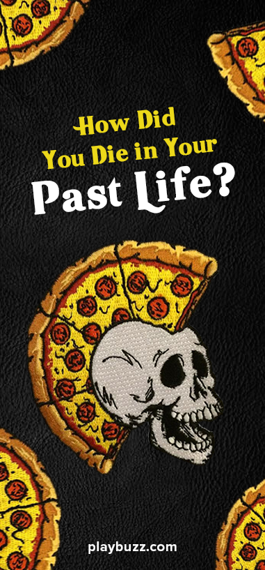 How Did You Die in Your Past Life?   love   Fun personality