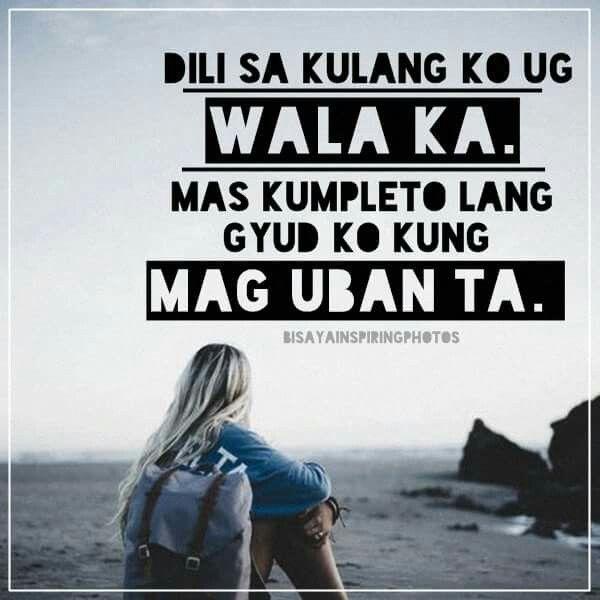 Completo Ko Ug Uban Ta Bisaya Quotes Tagalog Quotes Hugot Funny Tagalog Quotes