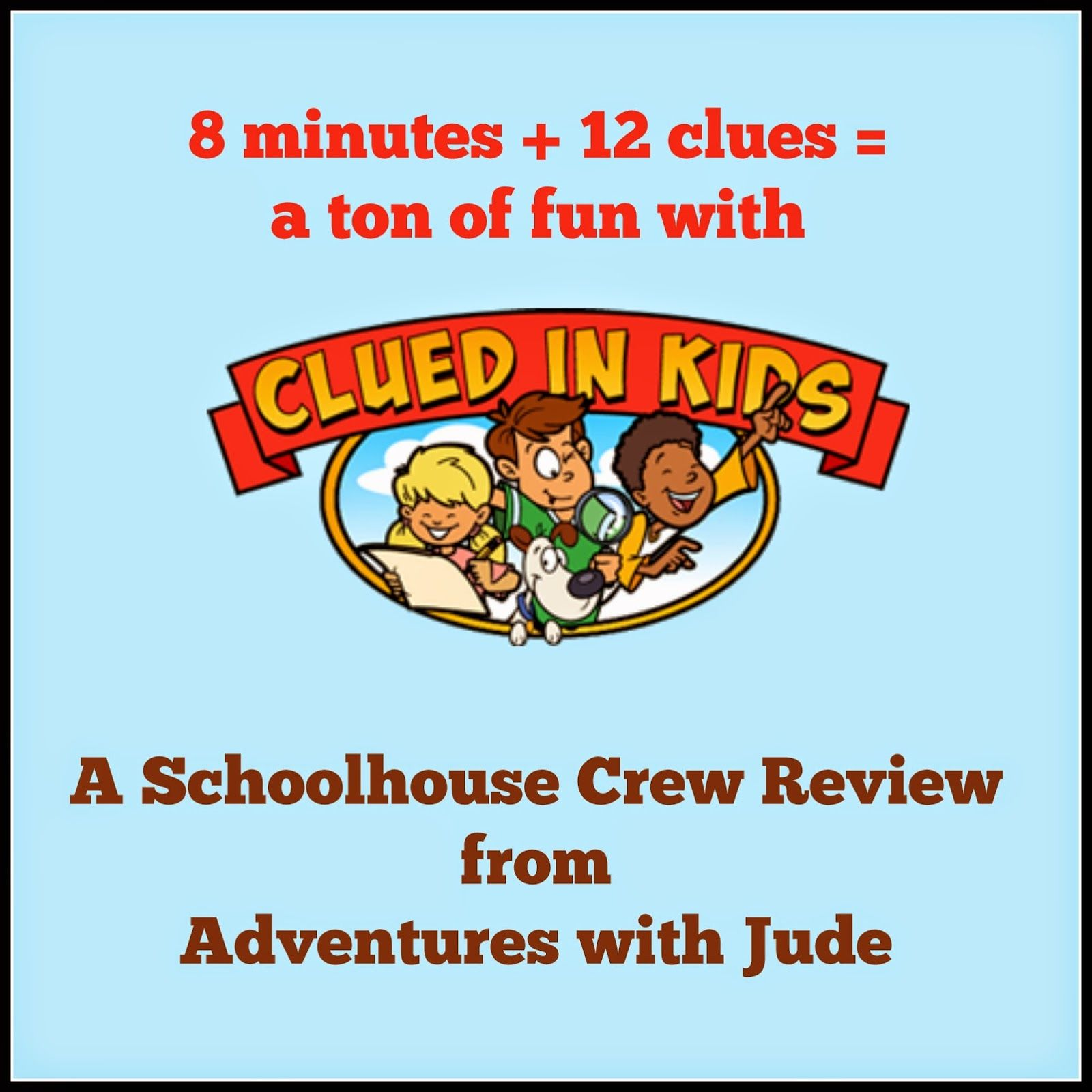 Clued In Kids (A Schoolhouse Crew Review)