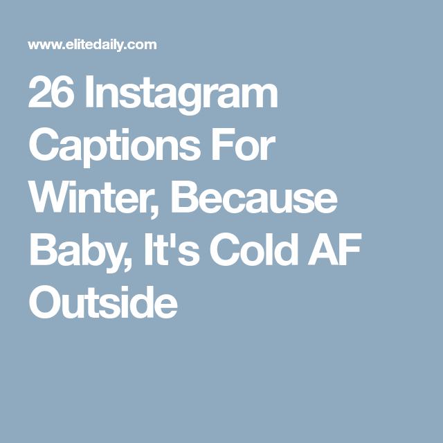 cd0d59096 26 Instagram Captions For Winter