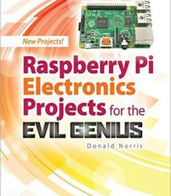 Raspberry Pi Electronics Projects For The Evil Genius (Tab) PDF ...