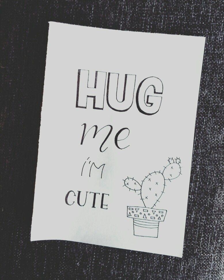 Citaten Schrijven Xxi : Hug me i m cute quotes en handlettering pinterest