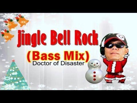 Jingle Bell Rock Bass Mix With Lyrics By Doctor Of Disaster Jingle Bells Jingle Disasters