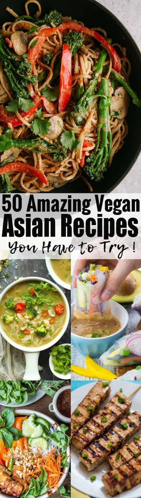 50 Amazing Vegan Asian Recipes Vegan Asian Recipes Asian Recipes Vegan Dinners