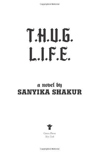 T.H.U.G. L.I.F.E. -                     Price: $  4.25             View Available Formats (Prices May Vary)        Buy It Now      The follow up to his best-selling memoir Monster, Sanyika Shakur's T.H.U.G. L.I.F.E. is a vicious, heart-wrenching and true-to-life novel about an LA gang member that masterfully c...