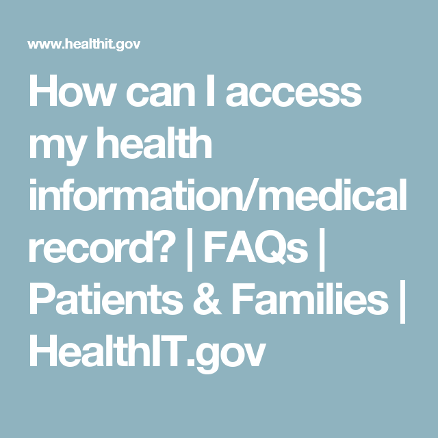How can I access my health information/medical record? | FAQs | Patients & Families | HealthIT.gov