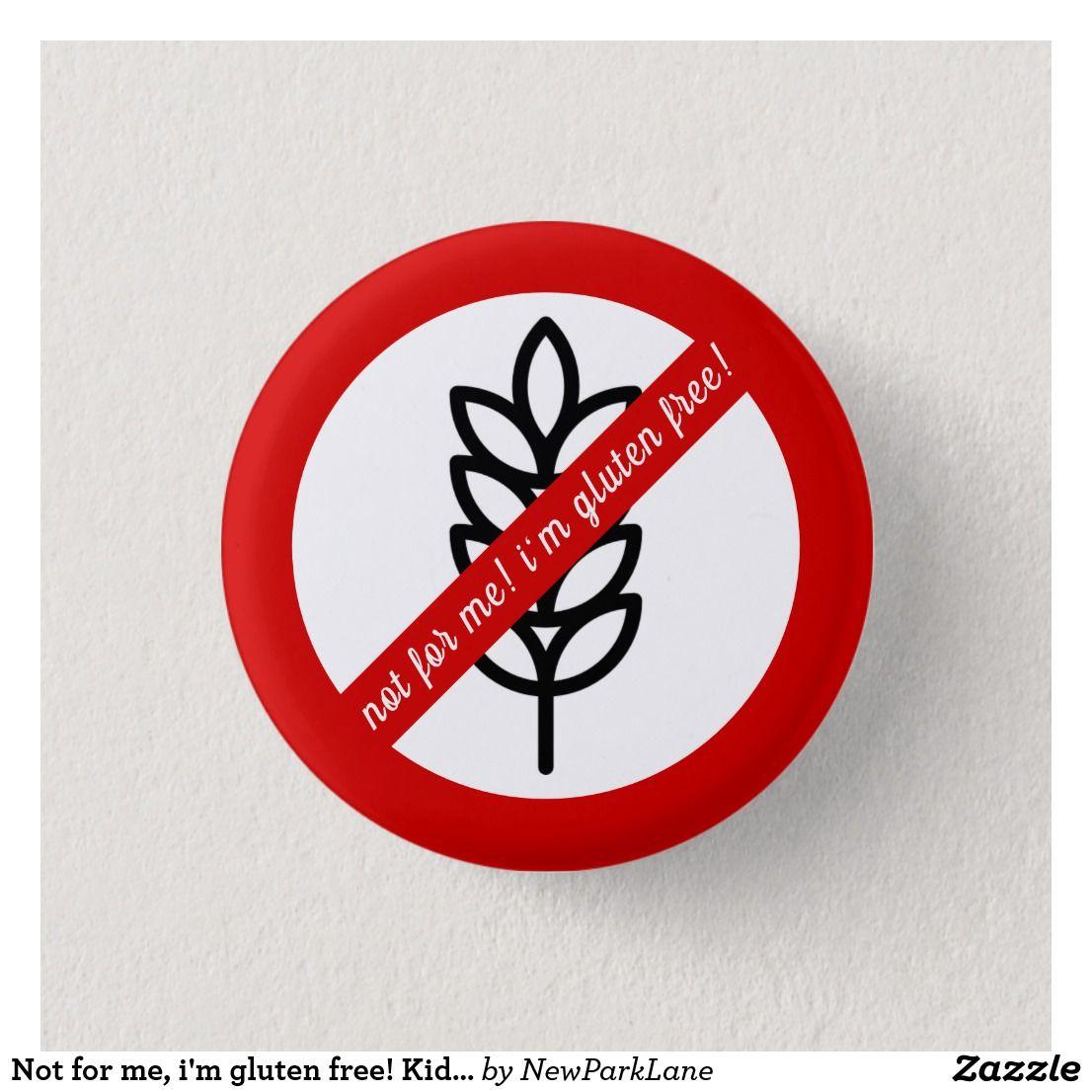 Not For Me I M Gluten Free Kids Allergy Alert Button Zazzle