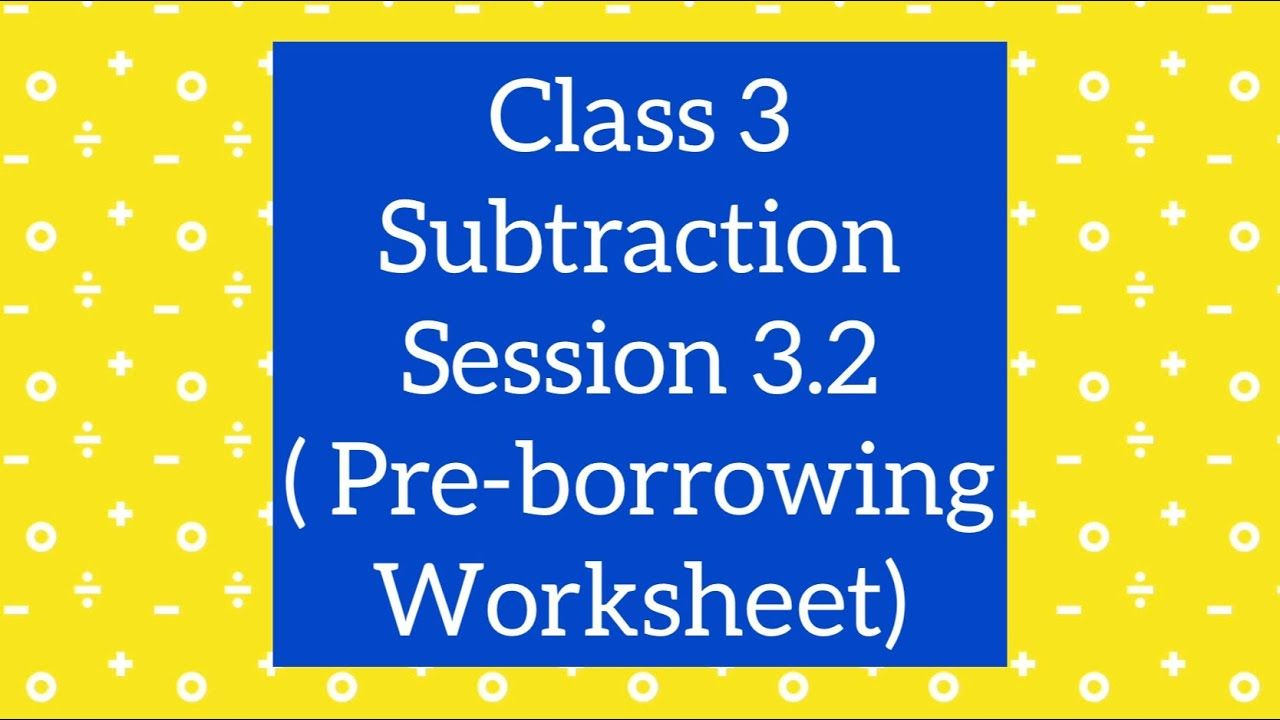 Subtraction With Borrowing Pre Worksheet For Class 3 Subtraction With Borrowing Subtraction Worksheets [ 720 x 1280 Pixel ]