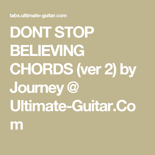 Dont Stop Believing Chords Ver 2 By Journey Ultimate Guitar