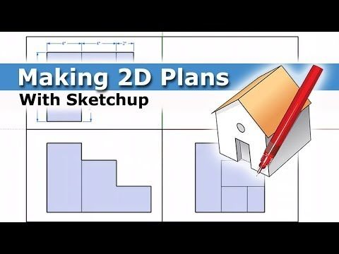 Creating 2d Plans With Sketchup Youtube How To Plan